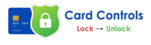 Card Controls. Lock or Unlock your card