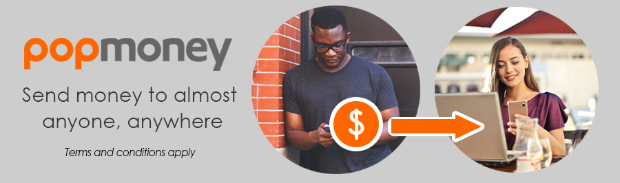 Pop Money. Send money to almost anyone, anywhere. Terms and conditions apply.